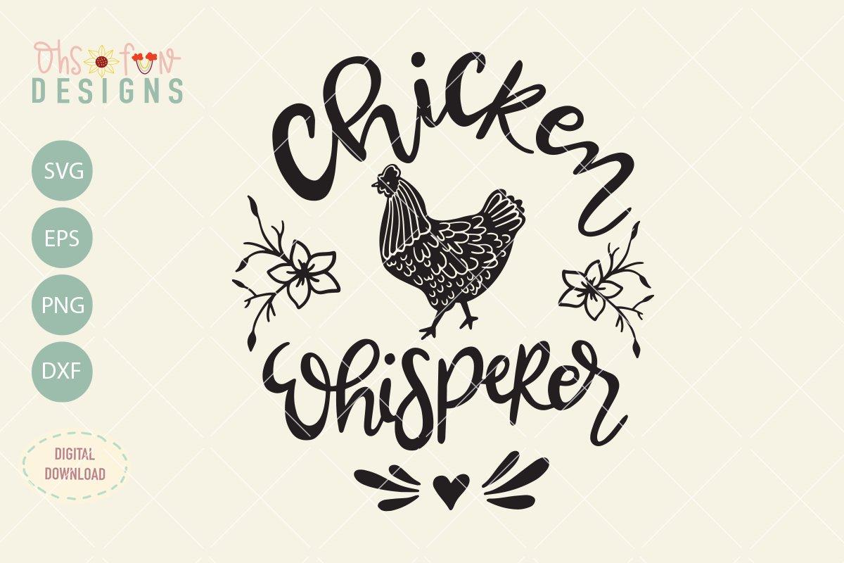 Chicken whisperer, SVG file, barn animal chicken example image 1