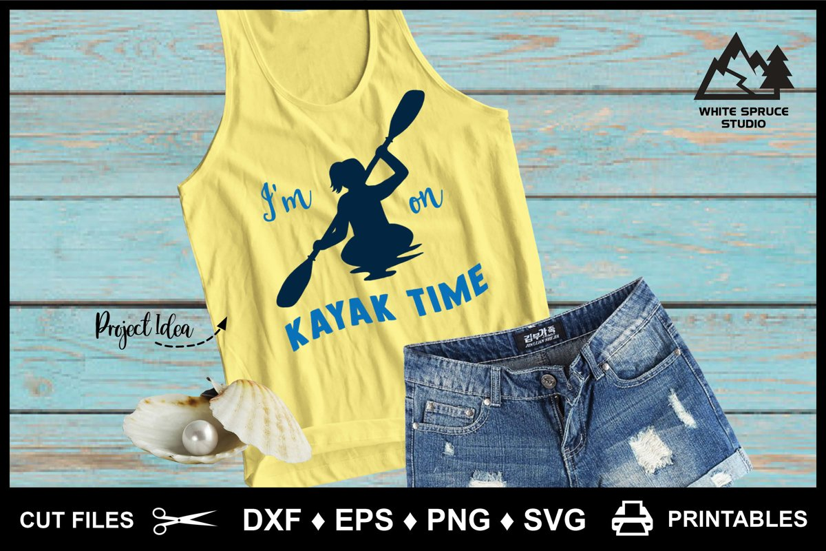 Kayaking SVG I'm On Kayak Time DXF EPS PNG Cricut Silhouette example image 1