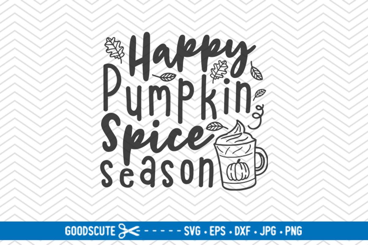 Happy Pumpkin Spice Season Svg Dxf Jpg Png Eps 295306 Svgs Design Bundles