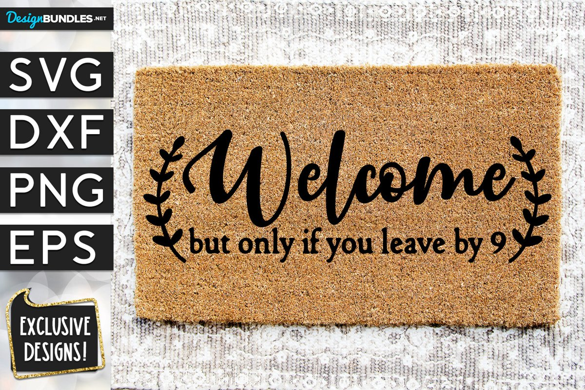 Welcome Leave By 9 SVG DXF PNG EPS example image 1