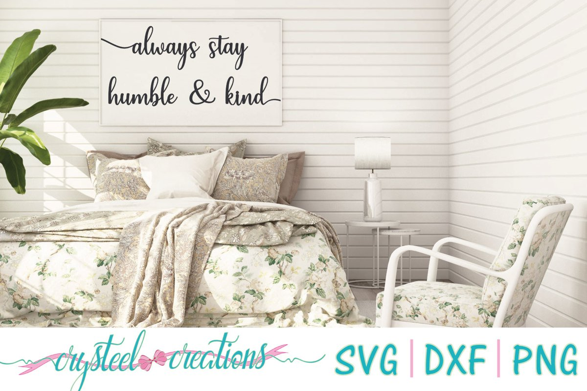 Always Stay Humble and Kind SVG, DXF, PNG example image 1