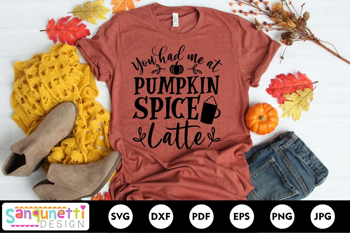 You had me at Pumpkin Spice Latte SVG, fall and autumn svg example image 1