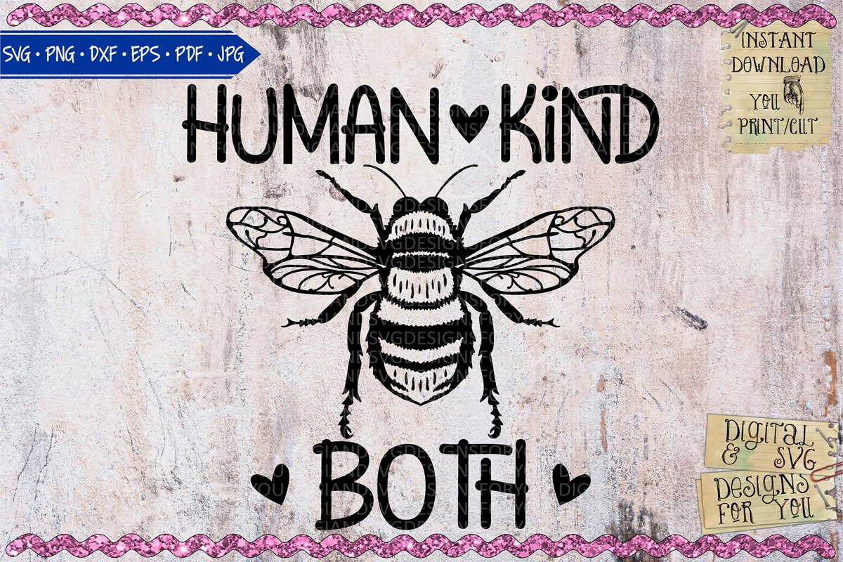 Humankind Be Both   Bee SVG   Bee quotes example image 1
