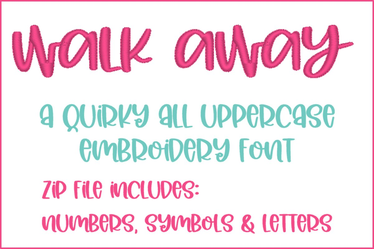 Walk away embroidery font example image 1