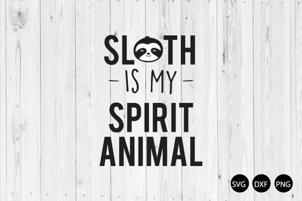 Sloth Is My Spirit Animal SVG, Sloth Quote SVG example image 1
