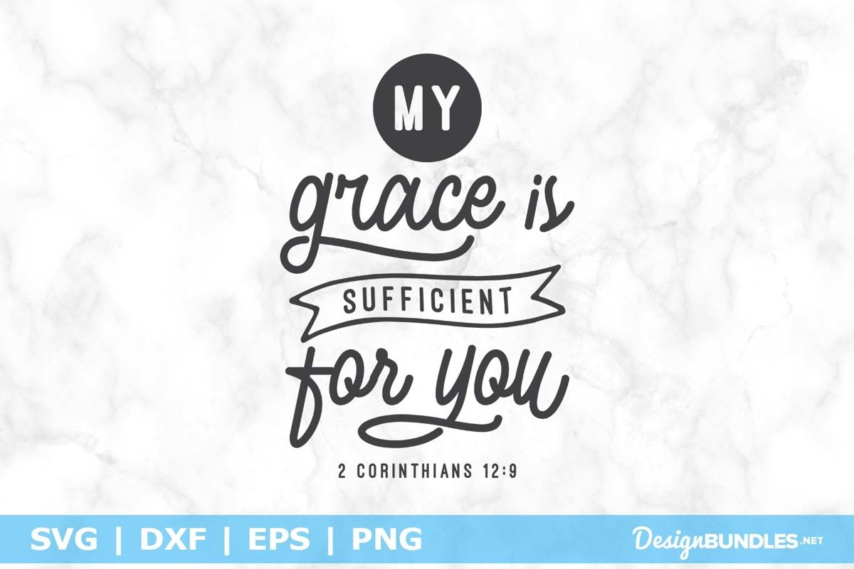 My Grace Is Sufficient - 2 Corinthians 12 9 SVG File example image 1