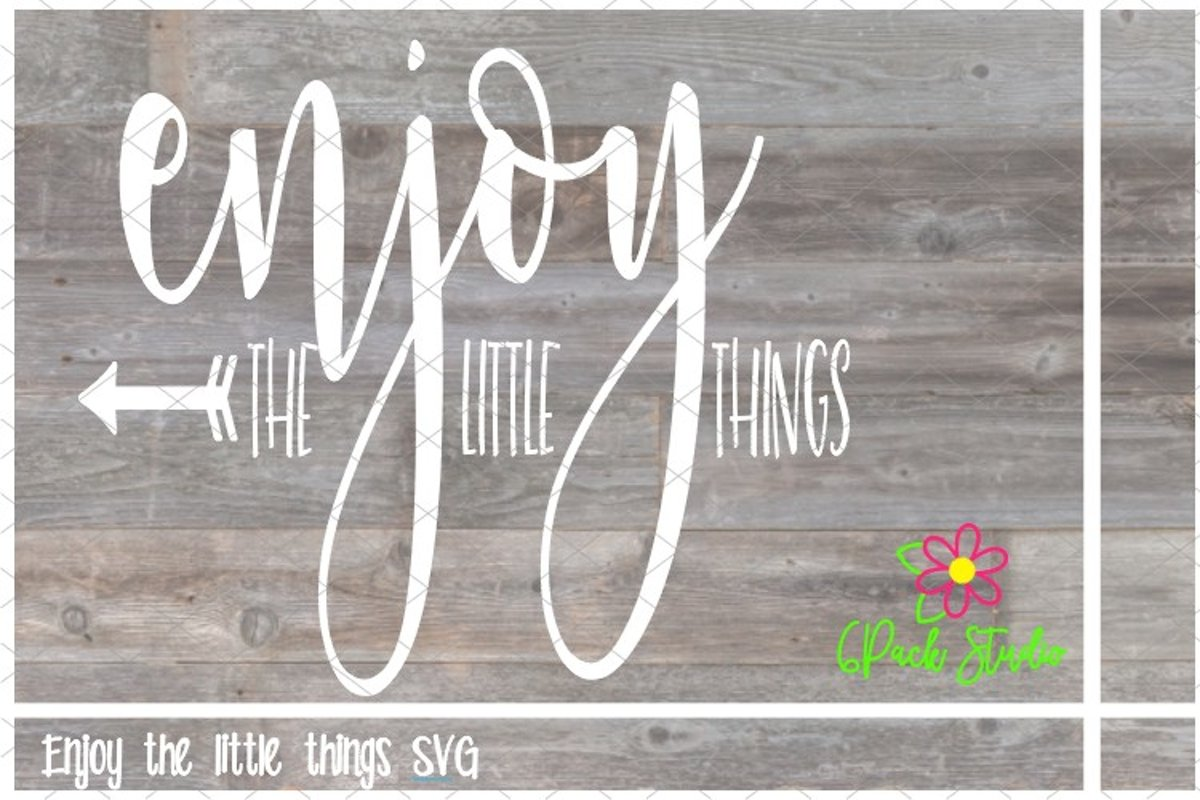 Enjoy the Little Things SVG example image 1