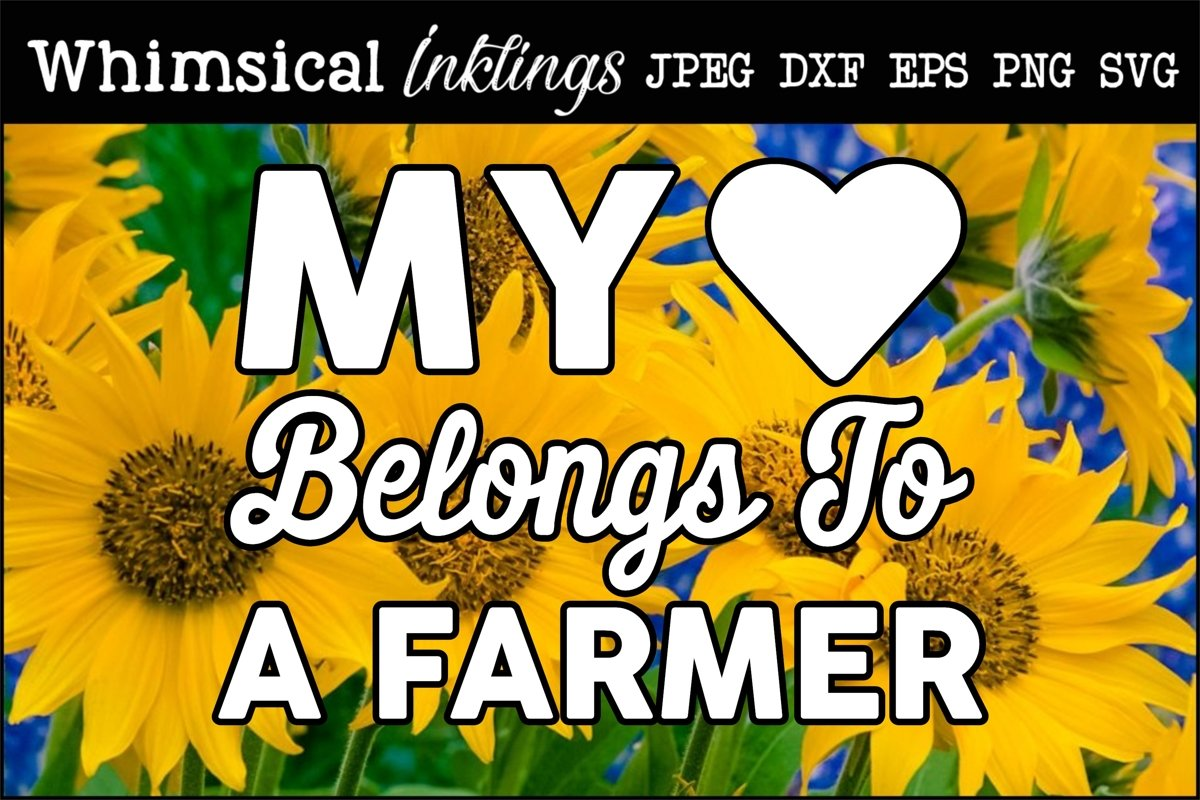 My Heart Belongs To A Farmer SVG example image 1