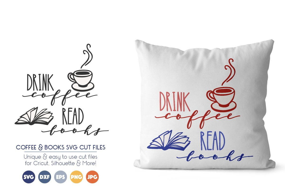 Books and Coffee - Drink Coffee, Read Books SVG Files example image 1