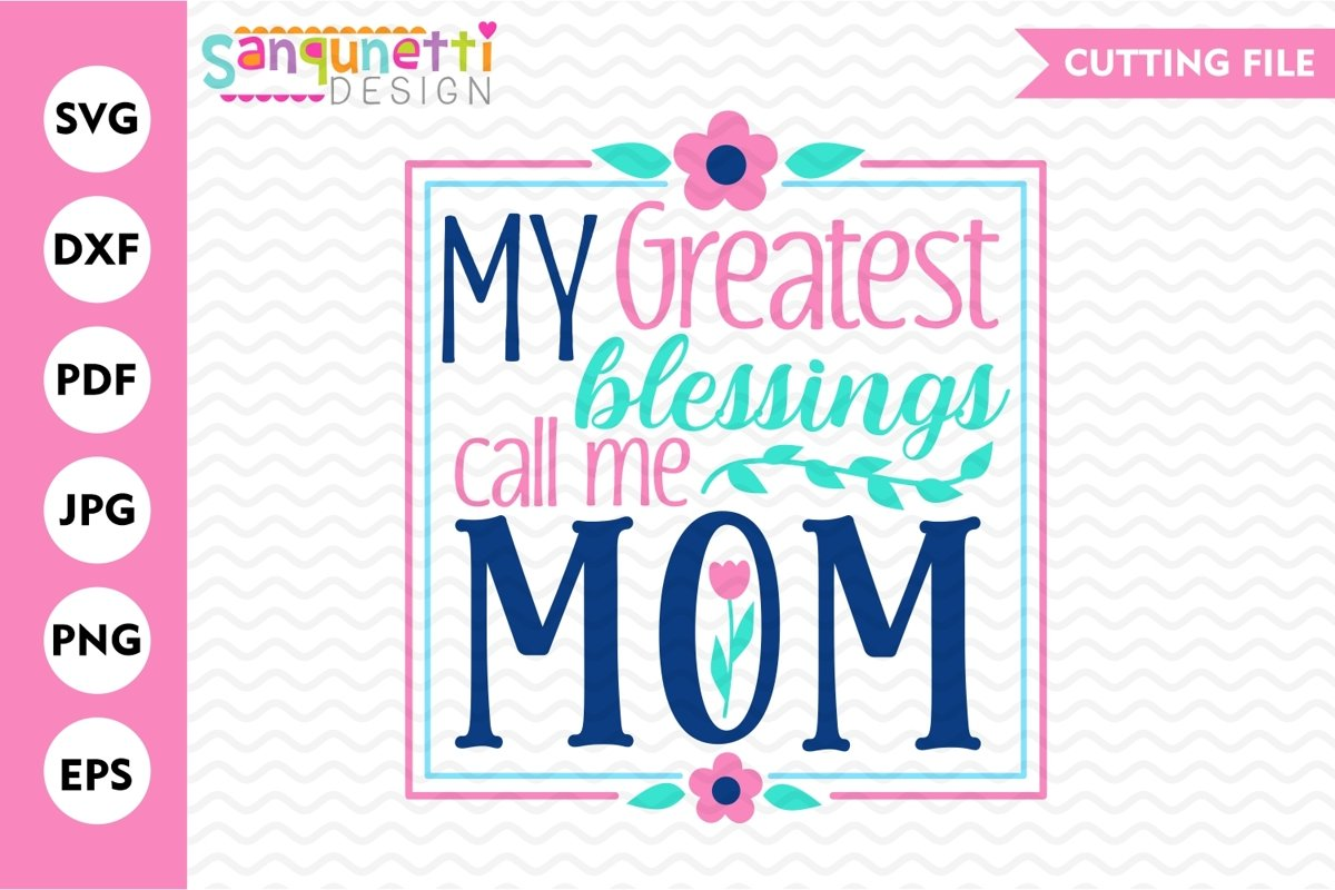 My greatest blessing call me mom SVG, mother cutting file example image 1