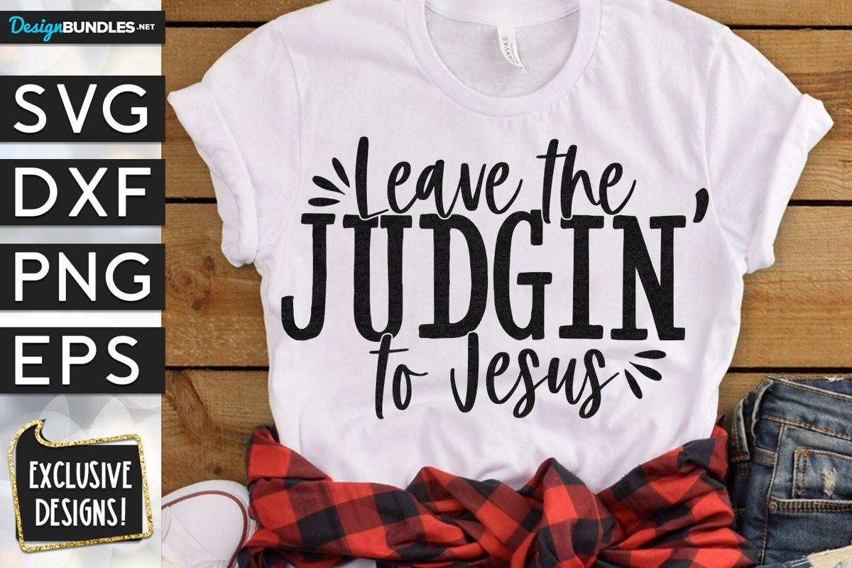Leave The Judging To Jesus Svg Dxf Png Eps