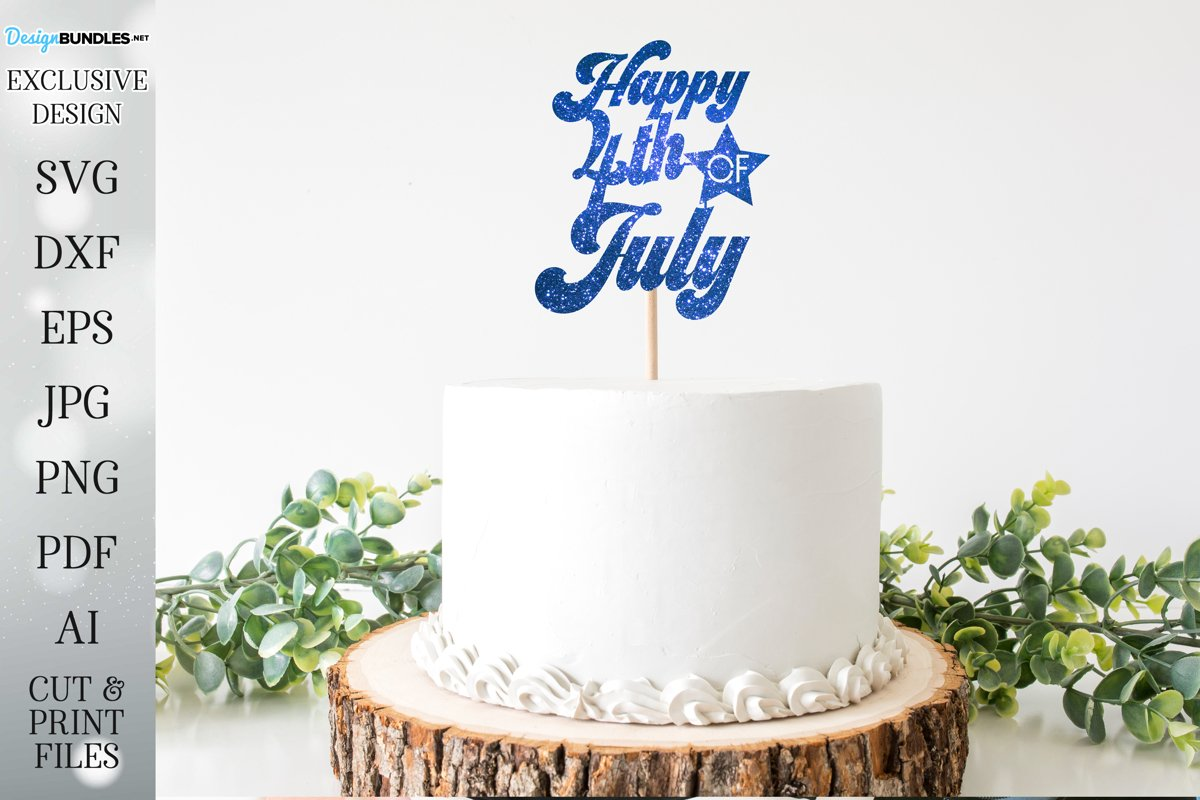 4th of July Cake Topper - Cut File example image 1