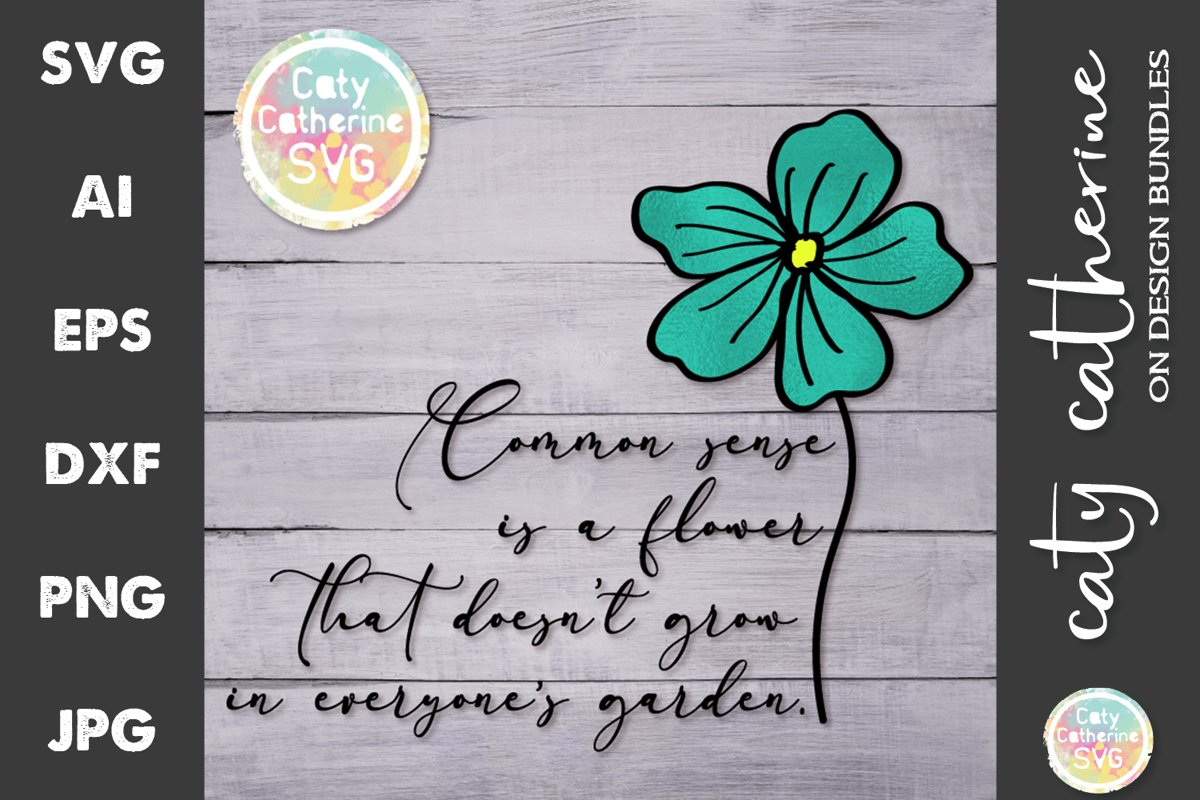 Common Sense Flower Grow Everyone's Garden SVG Cut File example image 1