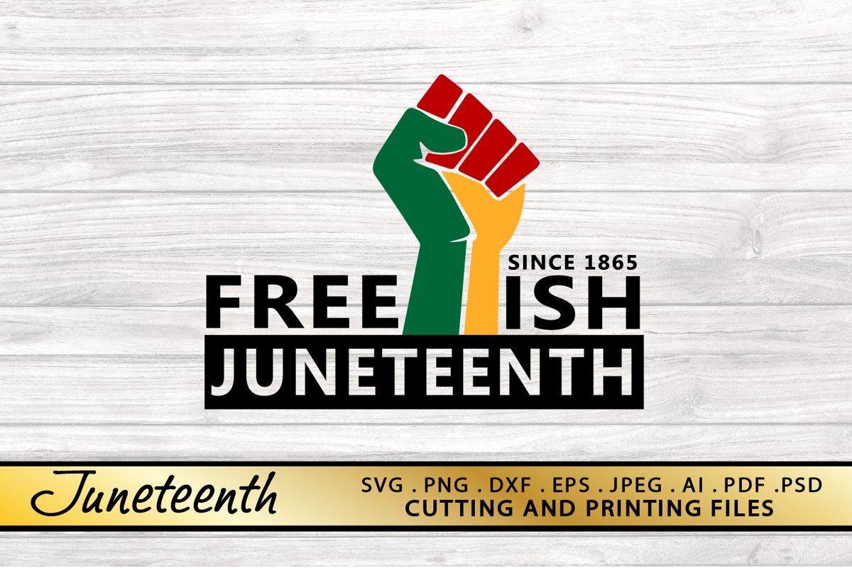 Juneteenth SVG PNG DXF EPS Files for Cutting and Printing example image 1