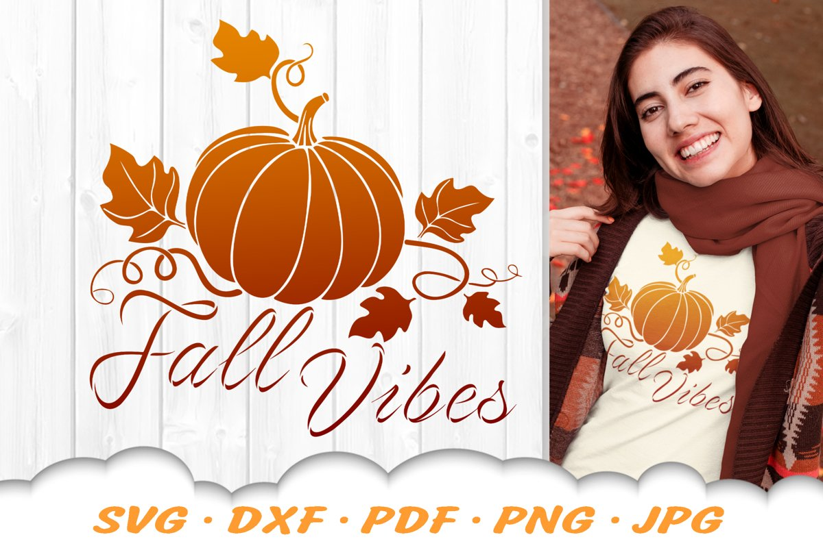 Fall Vibes Pumpkin SVG Autumn DXF Cut Files example image 1