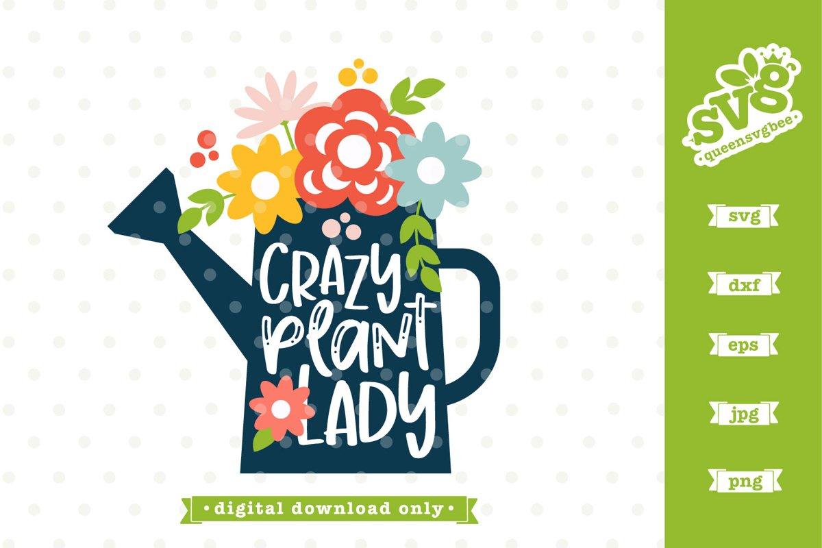 Gardening svg file | Crazy Plant Lady SVG design example image 1