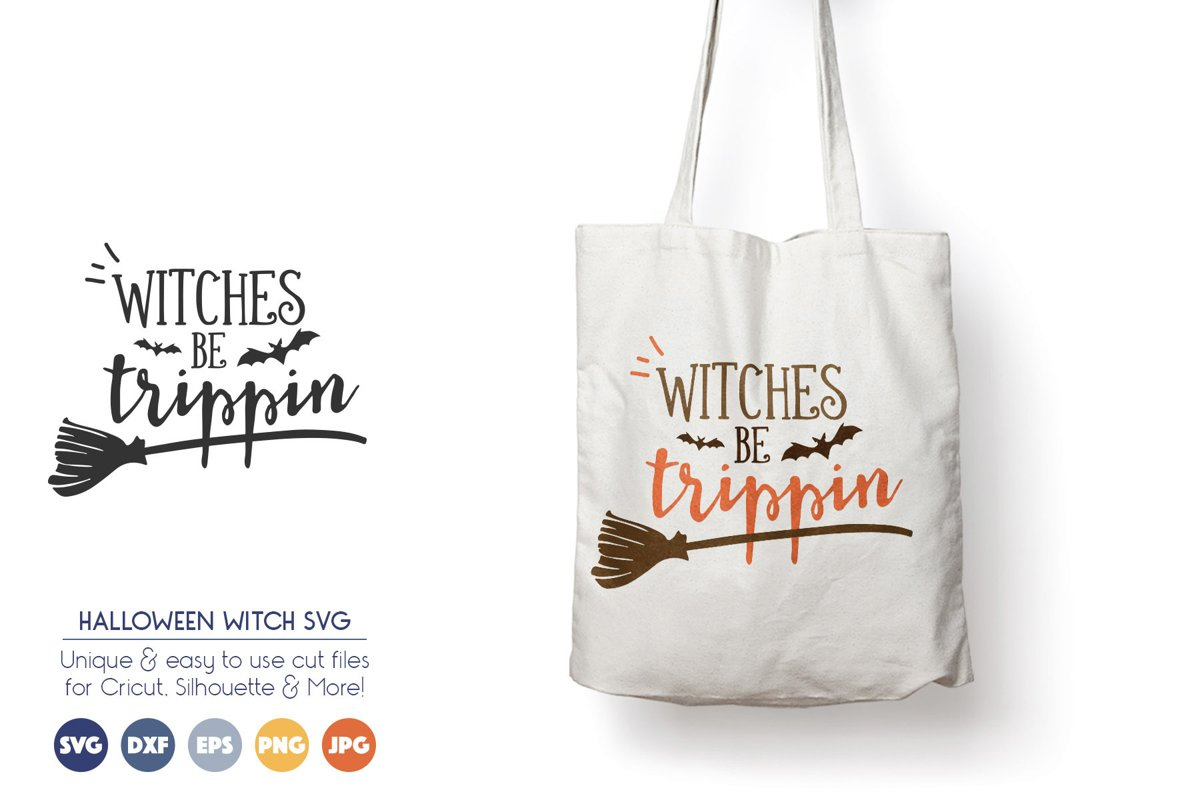 Witches Be Trippin - Halloween SVG Cut Files - Broom, Bats example image 1
