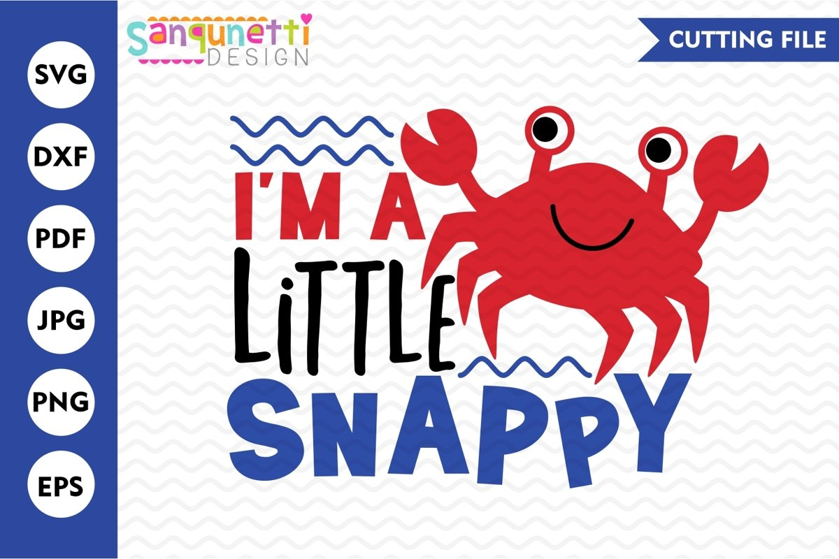 I'm a little snappy crab svg, summer and beach cutting file example image 1