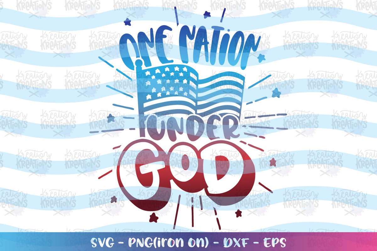 4th of July svg One Nation under God example image 1