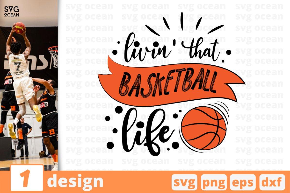 LIVIN' THAT BASKETBALL LIFE SVG CUT FILE | Basketball cricut example image 1