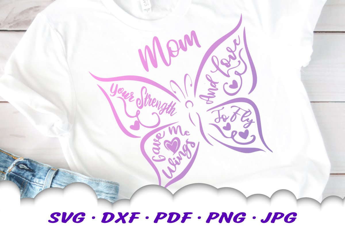 Mom Gift Butterfly Quote Shirt SVG DXF Cut Files example image 1