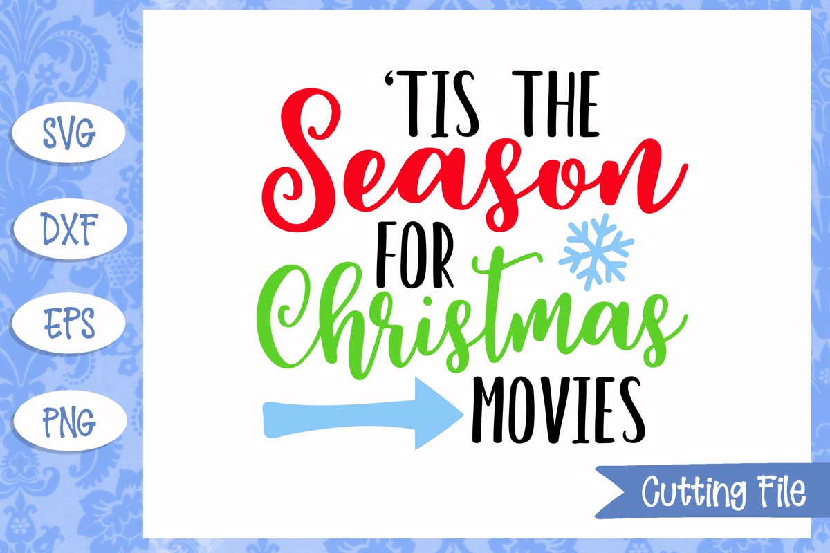 Tis the Season for Christmas Movies SVG Cut File example image 1
