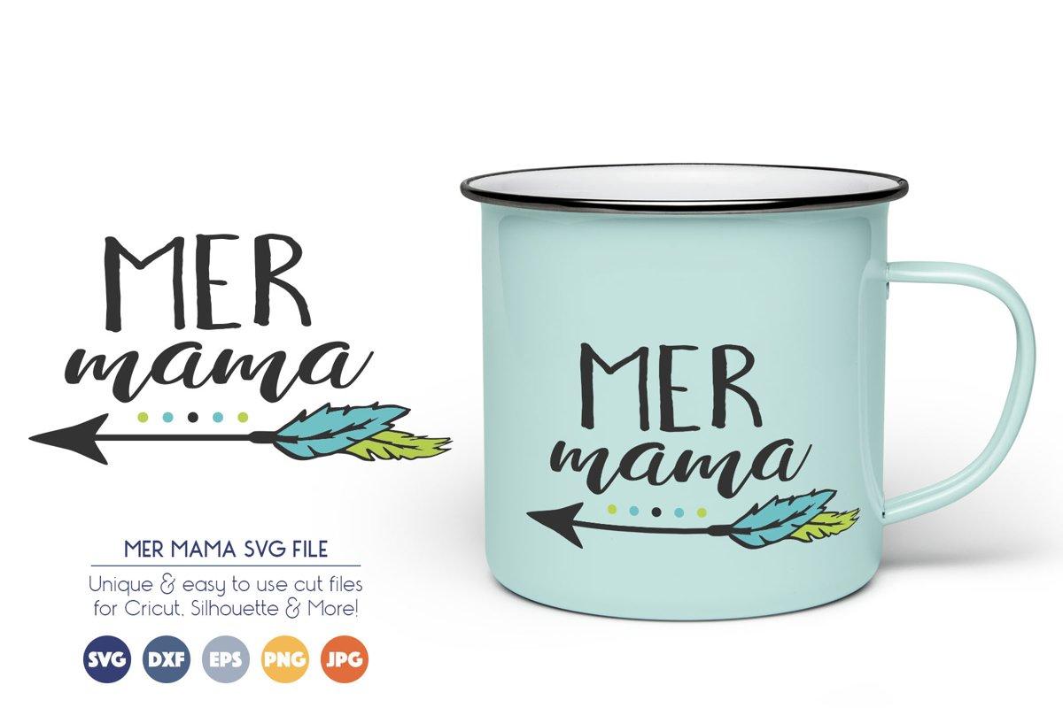 Mermaid - Mer Mama SVG Cut Files example image 1