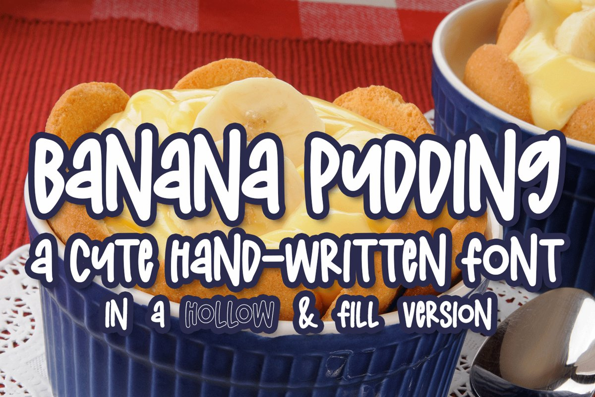 Banana Pudding - A Hand-Written Font In Two Versions example image 1