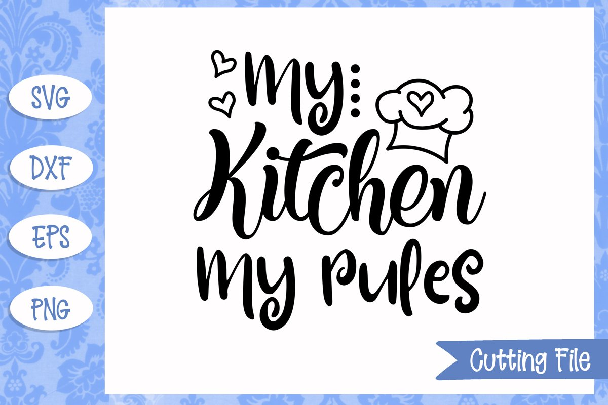 My kitchen my rules SVG File example image 1