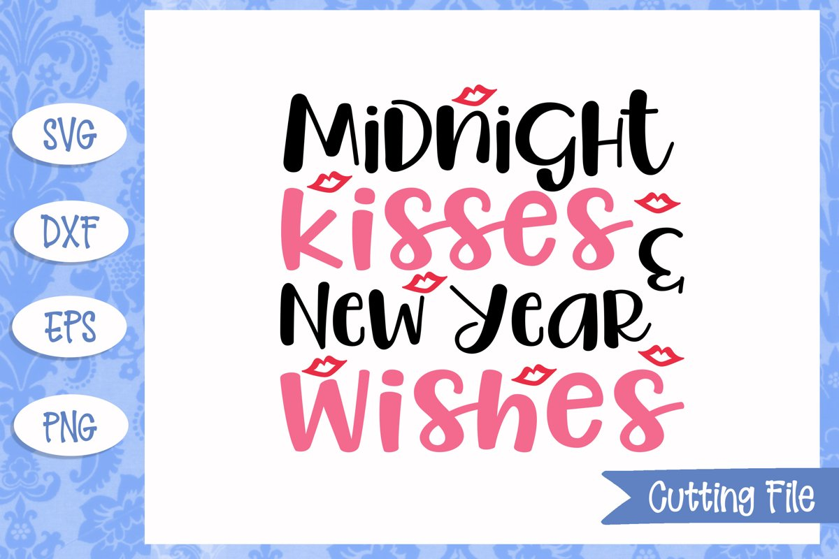 Midnight Kisses and New Year Wishes SVG File example image 1