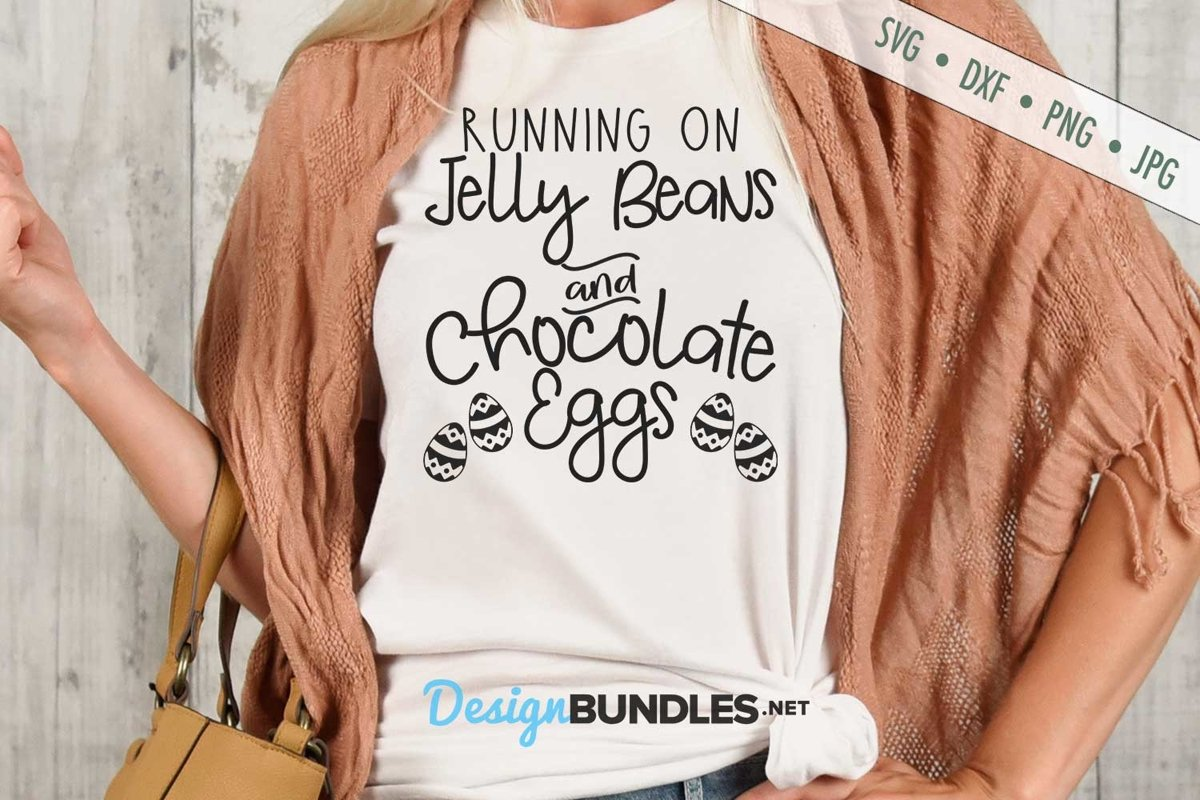 Running On Jelly Beans and Chocolate Eggs SVG   Easter SVG example image 1