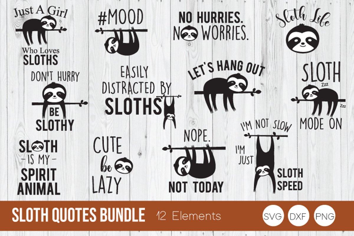 Sloth Bundle SVG, Sloth Quote SVG, Sloth Life SVG example image 1