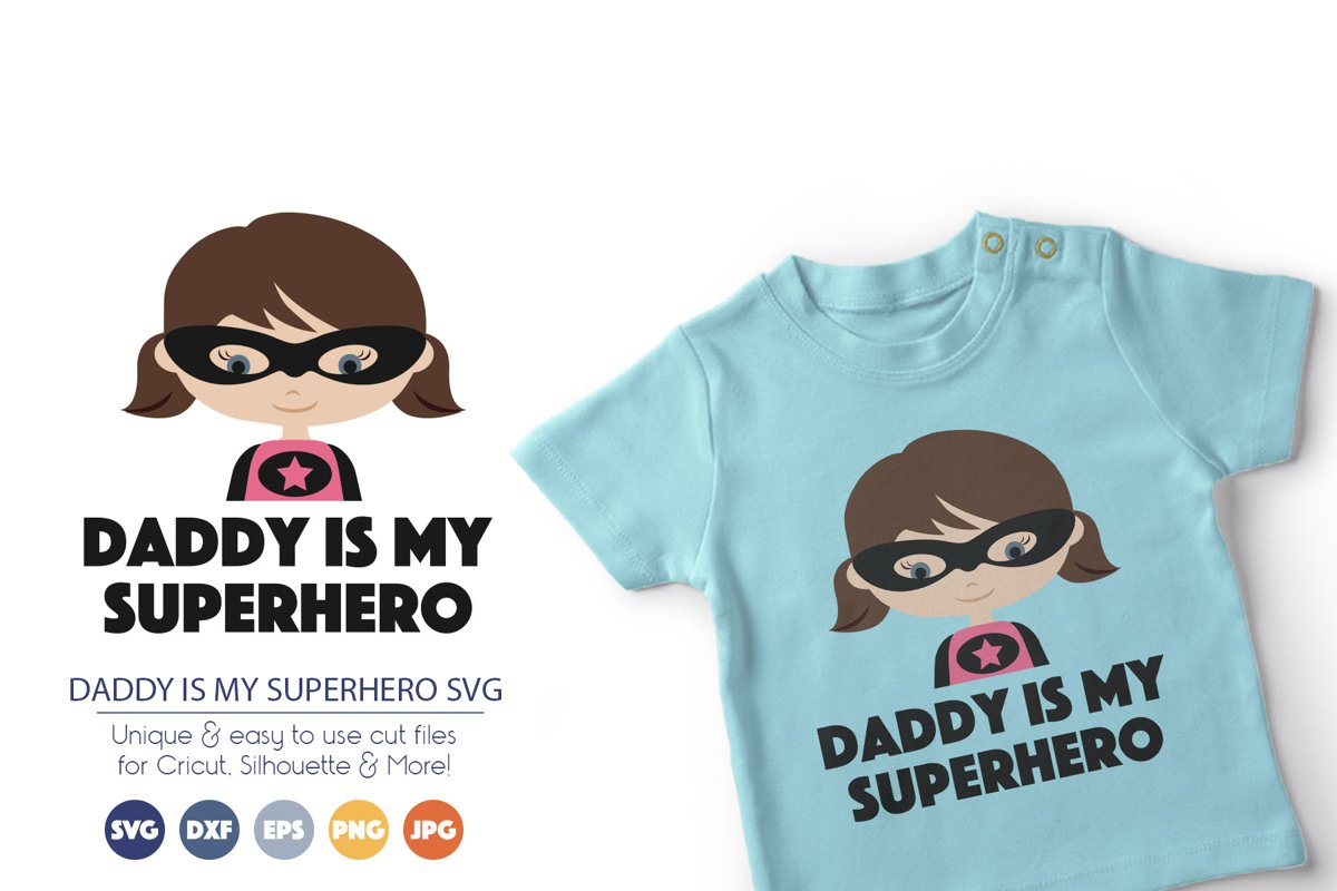 Daddy is my Superhero SVG Cut Files example image 1