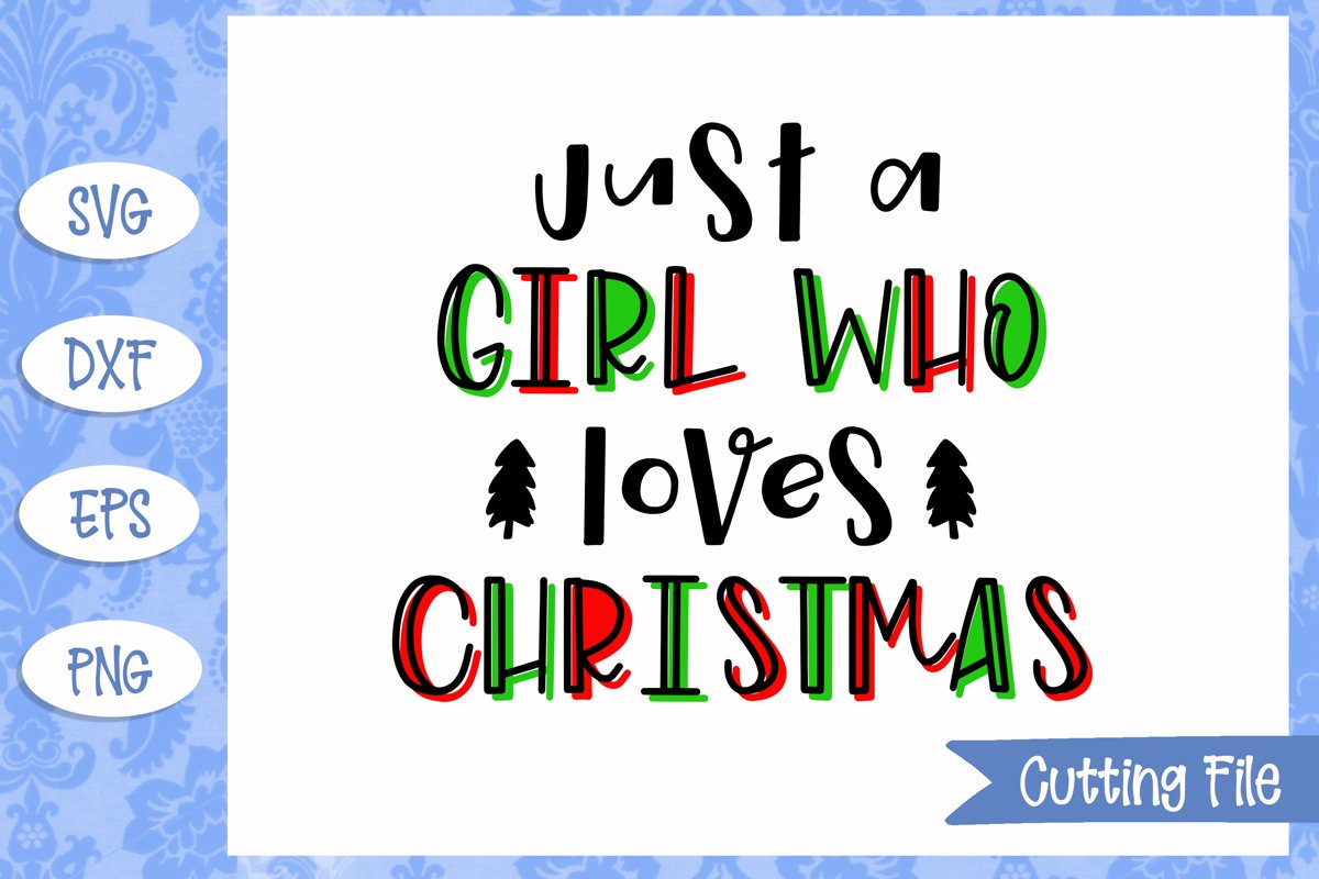 Just a girl who loves Christmas Cut File example image 1