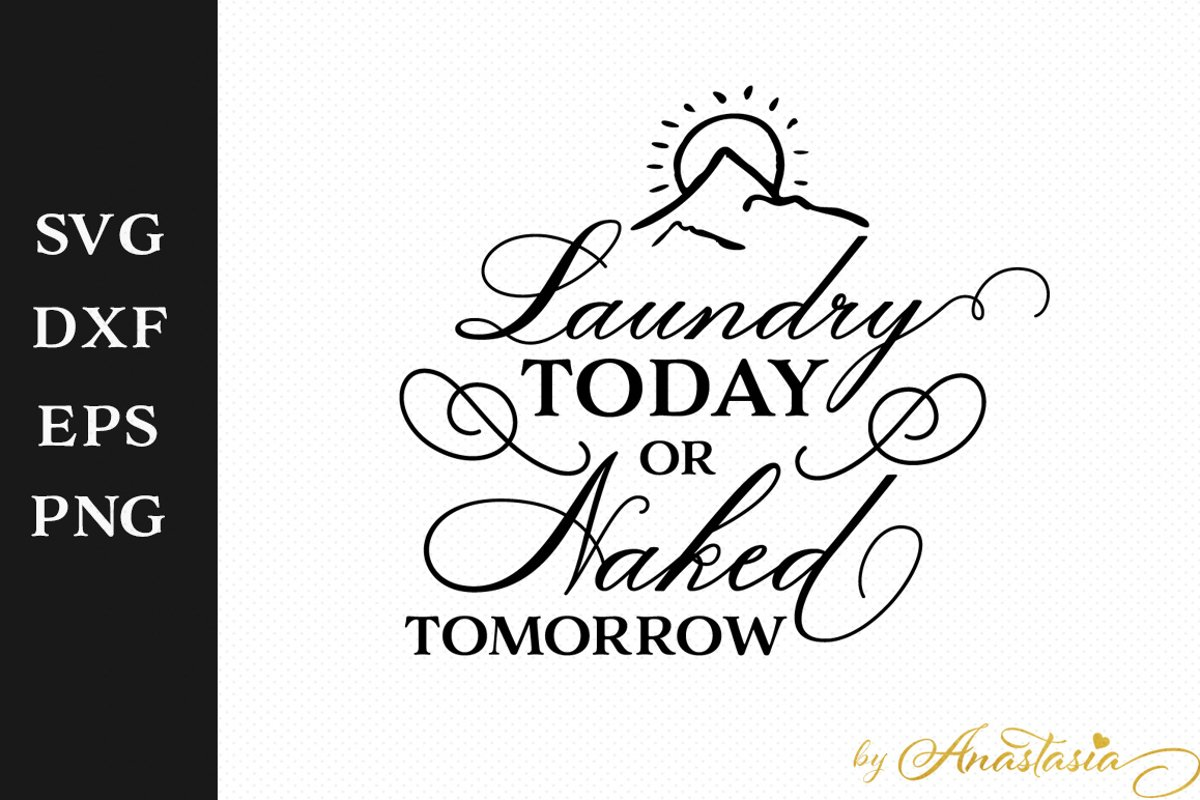 Laundry Today or Naked Tomorrow Laundry Room Sign SVG