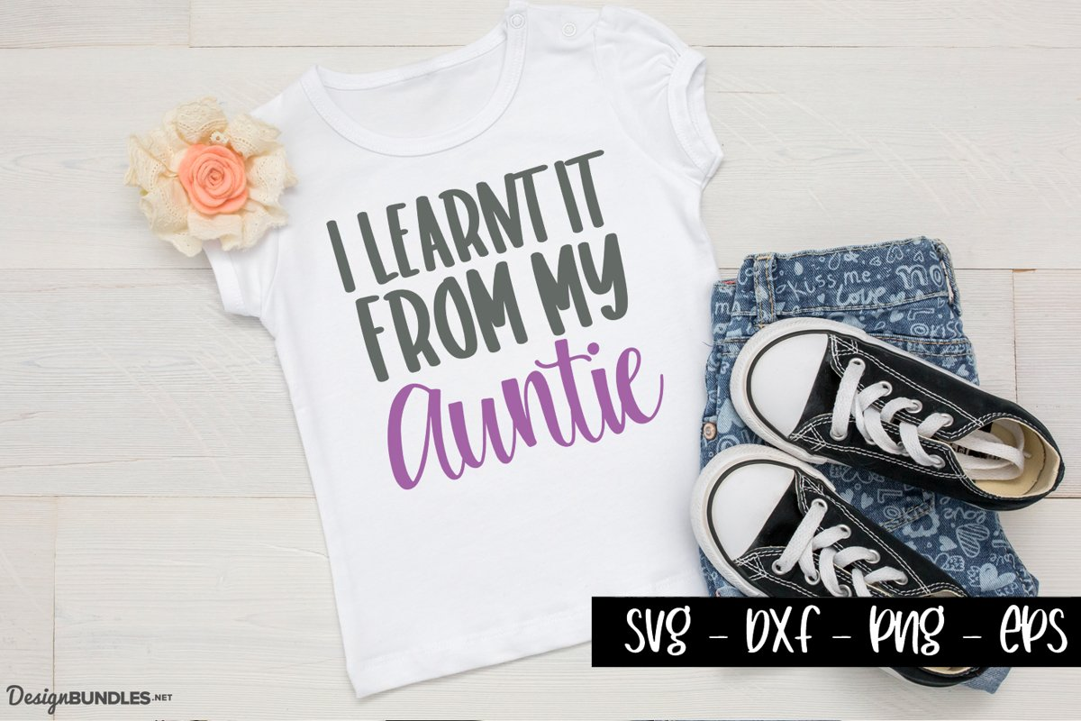 I learnt it from my auntie - Cute Kids quotes example image 1