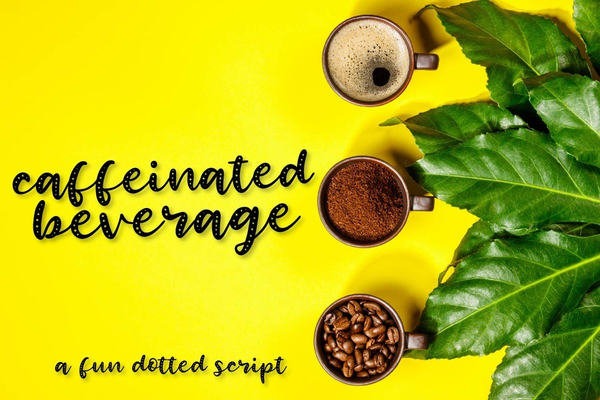 Caffeinated Beverage - A Fun Dotted Script - Hand Lettered example image 1