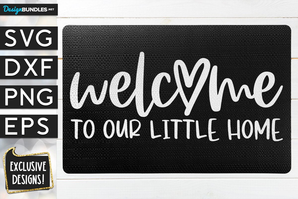 Welcome To Our Little Home SVG DXF PNG EPS example image 1