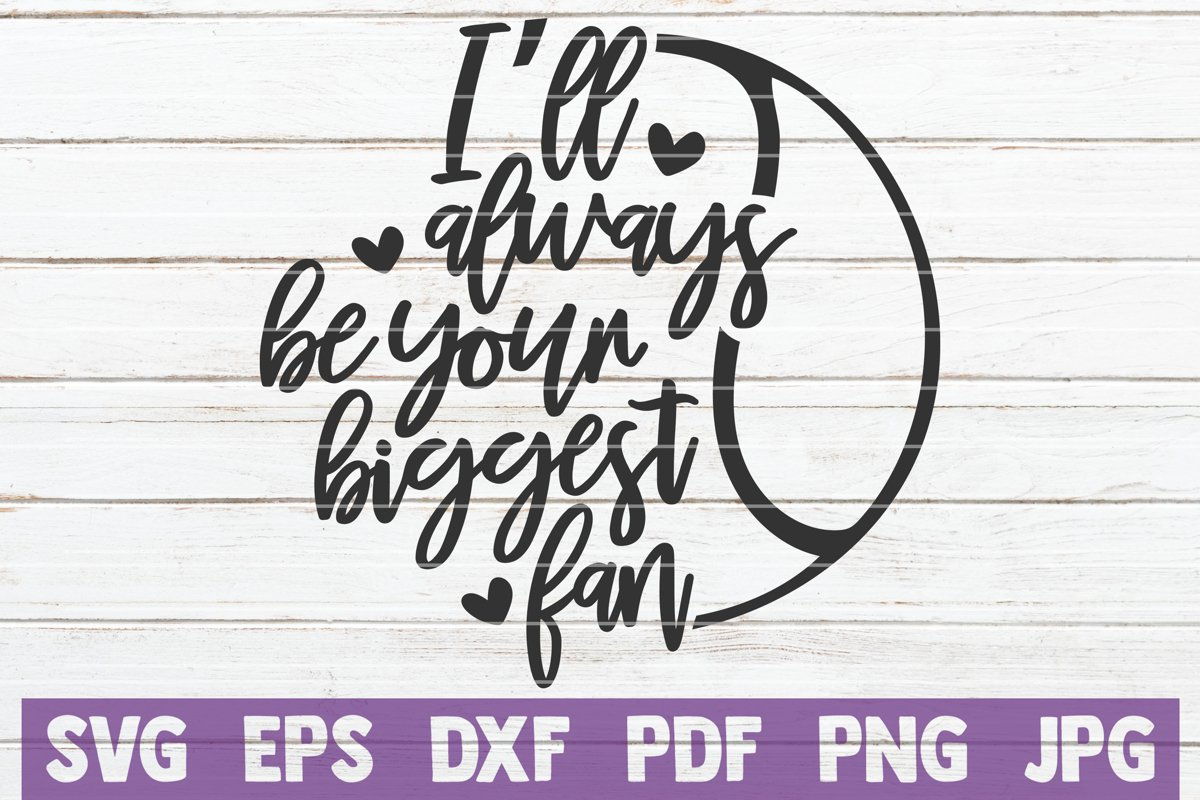 I'll Always Be Your Biggest Fan SVG Cut File example image 1