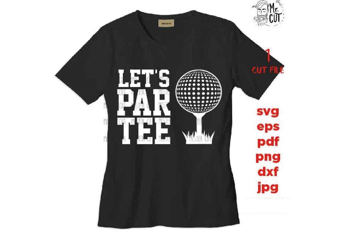 Let's Par Tee svg, golf svg, golf dxf, golf cut file, DXF, j example image 1
