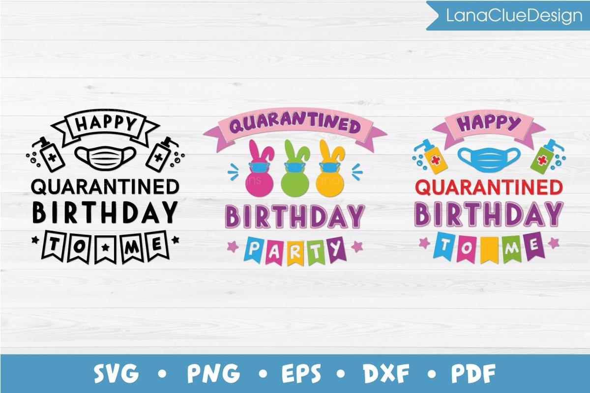 Quarantined Birthday SVG - 3 designs example image 1