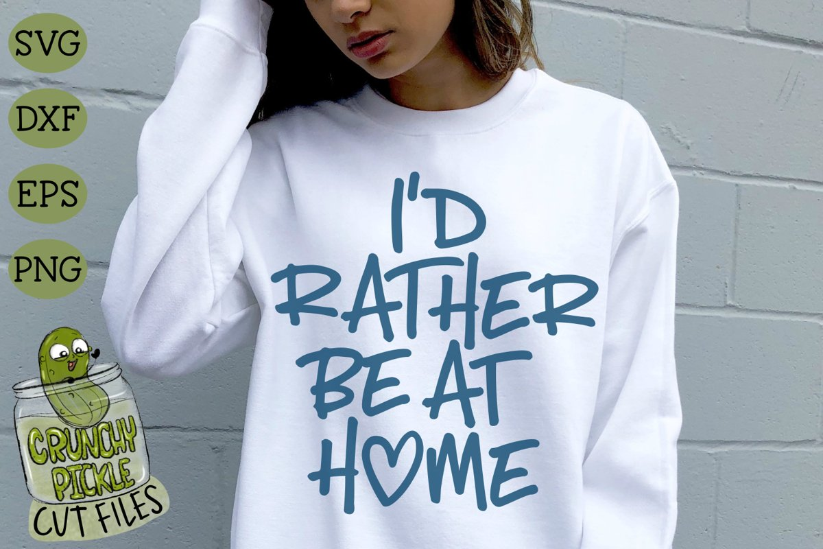 I'd Rather Be at Home SVG Cut File example image 1