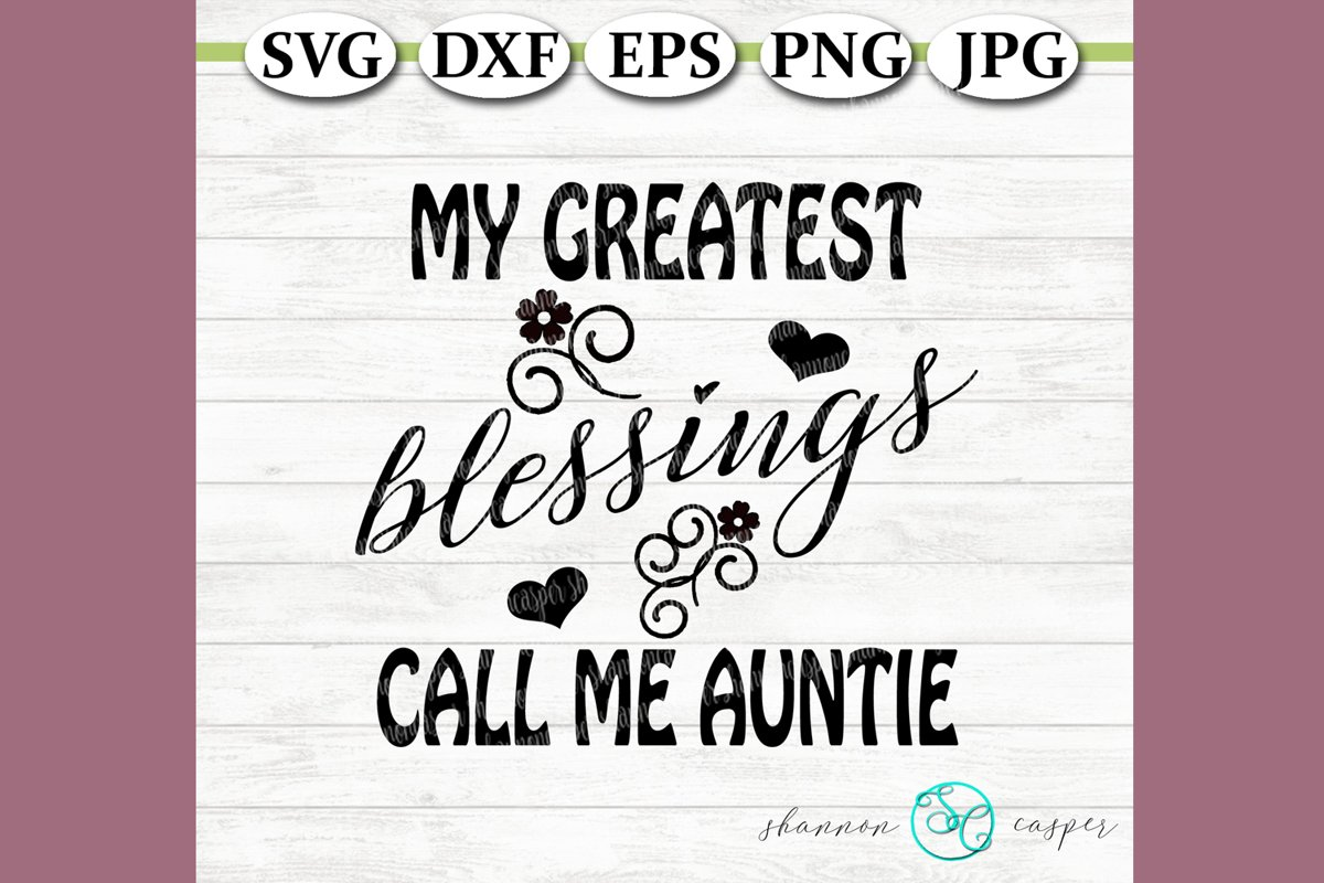 My greatest blessings call me Auntie example image 1