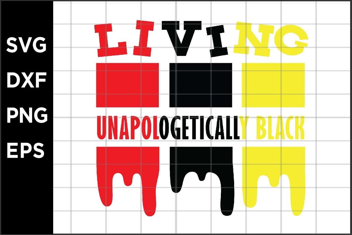 Living Unaplogetically Black SVG example image 1