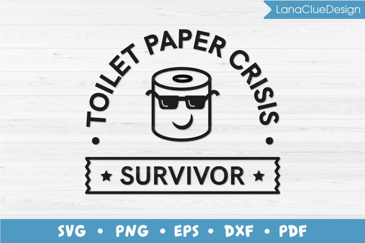Toilet Paper Crisis - Survivor SVG example image 1