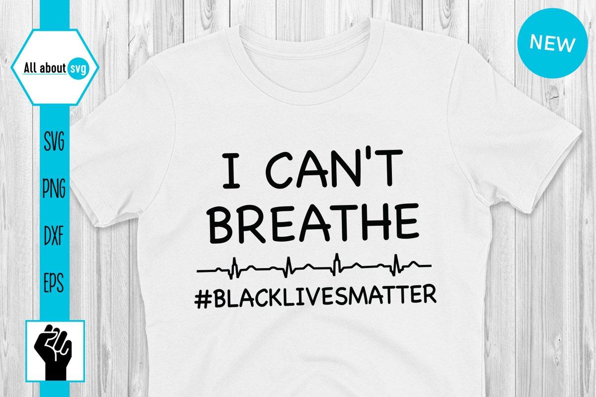I Can't Breathe Svg, Black Lives Matter Svg example image 1