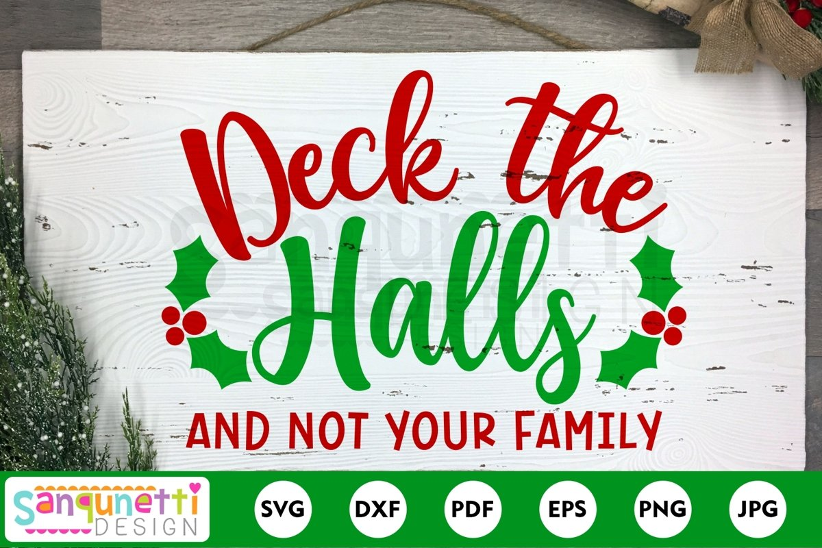 Deck the Halls and not your Family SVG, funny Christmas svg example image 1