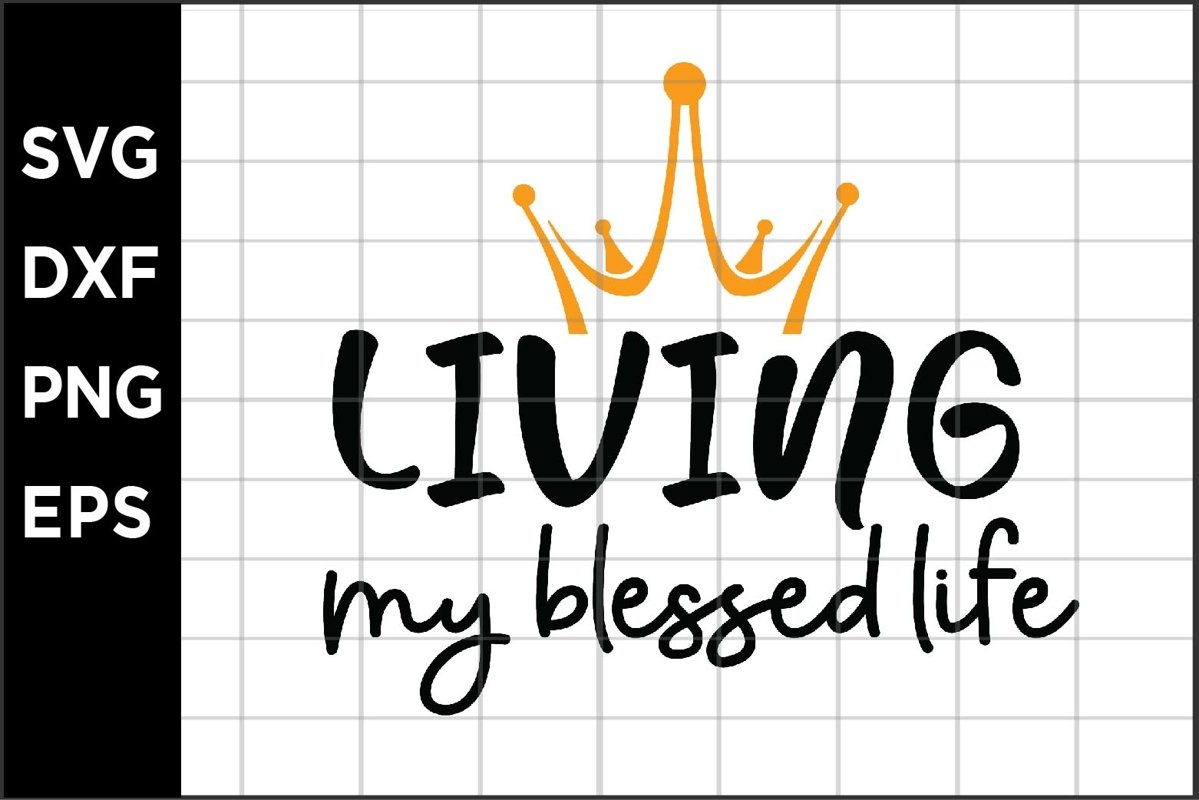 Living my blessed life SVG example image 1