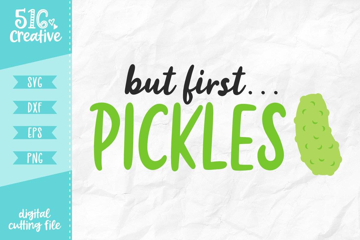 But First Pickles SVG DXF EPS PNG example image 1