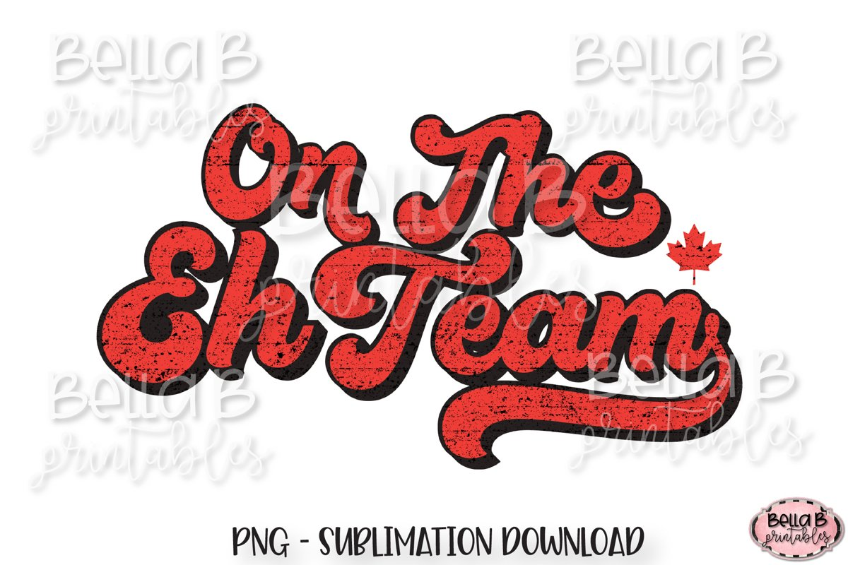 On The Eh Team, Retro Canada Sublimation Design, Vintage example image 1